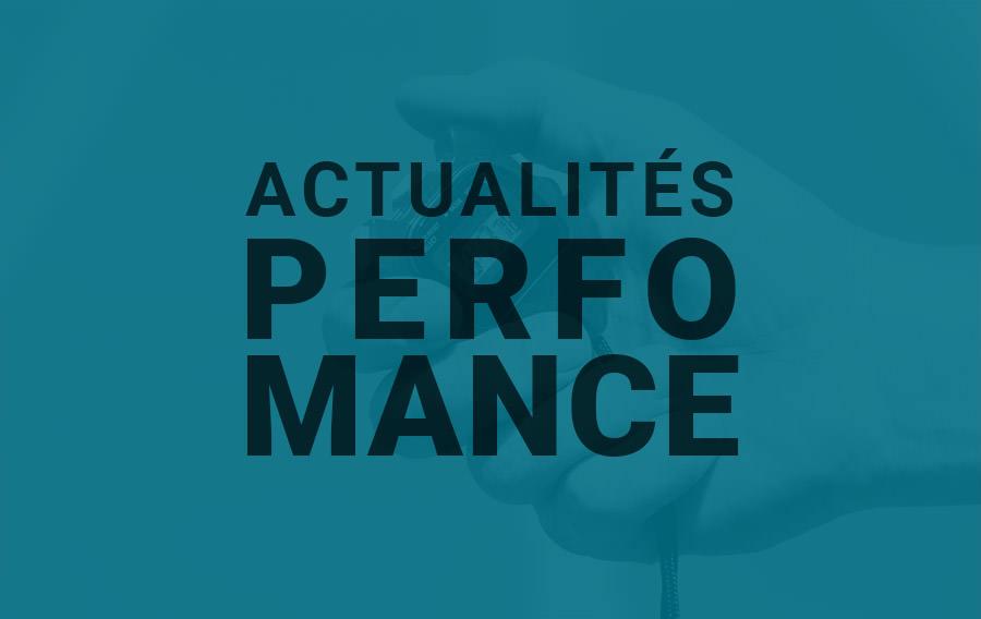 Actualités Performance